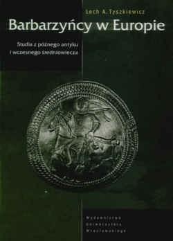 Okładka książki Barbarzyńcy w Europie. Studia z późnego antyku i wczesnego średniowiecza