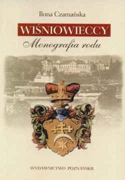 Okładka książki Wiśniowieccy Monografia rodu
