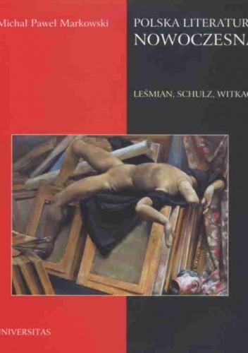 Okładka książki Polska literatura nowoczesna. Leśmian, Schulz, Witkacy