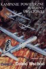 Okładka książki Kampanie powietrzne II wojny światowej. Daleki Wschód. Tom 9