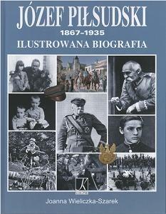 Okładka książki Józef Piłsudski 1867-1935. Ilustrowana biografia
