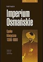 Imperium Osmańskie. Epoka klasyczna 1300-1600