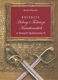 Okładka książki Kolekcja Heleny i Tadeusza Kwiatkowskich w Stanach zjednoczonych