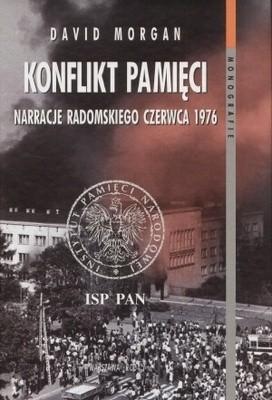 Okładka książki Konflikt pamięci. Narracje radomskiego czerwca 1976