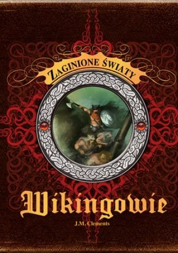 Okładka książki Wikingowie. Zaginione światy