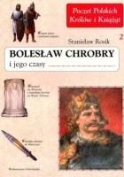 Bolesław Chrobry i jego czasy
