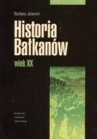 Historia Bałkanów. Wiek XX