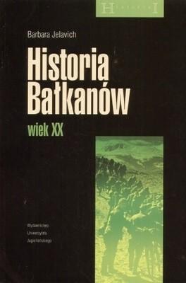 Okładka książki Historia Bałkanów. Wiek XX