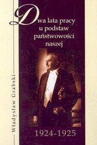 Okładka książki Dwa lata pracy u podstaw państwowości 1924-1925