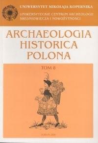 Okładka książki Archaeologia Historica Polona. Tom 8. Źródła archeologiczne i ich treści