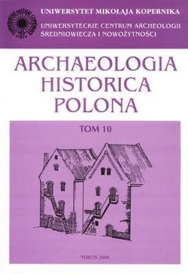 Okładka książki Archaeologia Historica Polona. Tom 10. Materiały z V Sesji Naukowej...