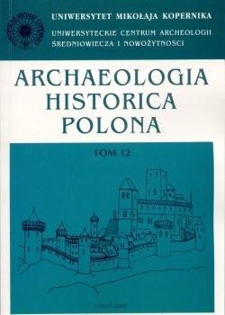 Okładka książki Archaeologia Historica Polona. Tom 12. Studia z historii architektury i historii kultury materialnej