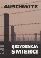 Auschwitz. Rezydencja śmierci