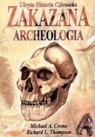 Zakazana archeologia: ukryta historia człowieka
