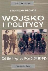Okładka książki Wojsko i politycy. Od Berlinga do Komorowskiego