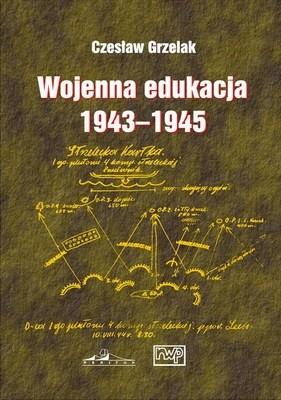 Okładka książki Wojenna edukacja 1943-1945 kadr Wojska Polskiego na froncie wschodnim