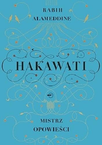 Okładka książki Hakawati mistrz opowieści
