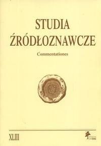 Okładka książki Studia źródłoznawcze. Commentationes. Tom XLIII