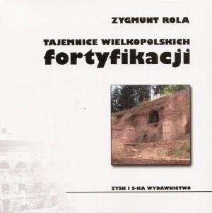 Okładka książki Tajemnice wielkopolskich fortyfikacji