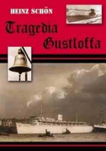 Okładka książki Tragedia Gustloffa. Relacja osoby ocalałej z największej katastrofy morskiej w drugiej wojnie światowej