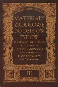 Okładka książki Materiały źródłowe do dziejów Żydów. Tom 3