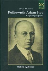 Okładka książki Pułkownik Adam Koc