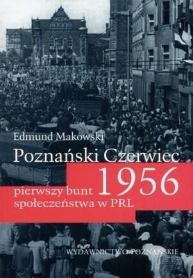 Okładka książki Poznański czerwiec 1956. Pierwszy bunt społeczeństwa w PRL