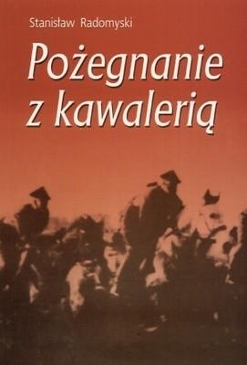 Okładka książki Pożegnanie z kawalerią. Wspomnienia z lat 1937-1945