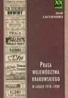 Prasa województwa krakowskiego w latach 1918-1939