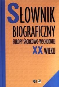 Okładka książki Słownik biograficzny Europy środkowo-Wschodniej XX wieku