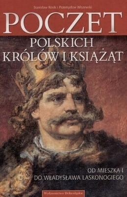 Okładka książki Poczet polskich królów i książąt: od Mieszka I do Władysława Laskonogiego