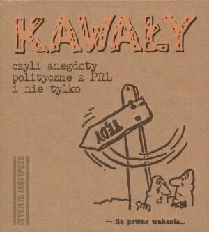 Okładka książki Kawały, czyli anegdoty polityczne z PRL i nie tylko