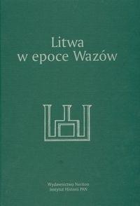 Okładka książki Litwa w epoce Wazów