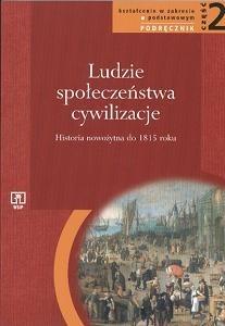 Okładka książki Ludzie - Społeczeństwa - Cywilizacje. Część 2. Historia nowożytna do 1815 roku. Podręcznik
