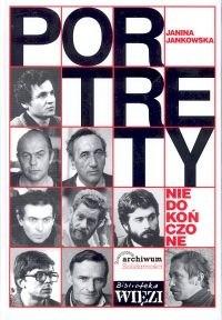"""Okładka książki Portrety niedokończone. Rozmowy z twórcami """"Solidarności"""" 1980-1981"""