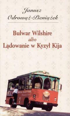 Okładka książki Bulwar Wilshire albo Lądowanie w Kyzył Kija