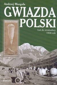 Okładka książki Gwiazda. Polski Lot do stratosfery 1938 rok