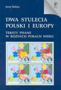 Okładka książki Dwa stulecia Polski i Europy