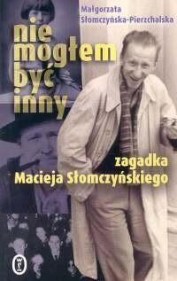 Okładka książki Nie mogłem być inny. zagadka Macieja Słomczyńskiego