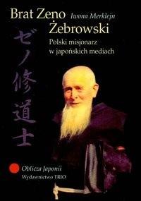 Okładka książki Brat zeno Żebrowski. Polski misjonarz w japońskich mediach