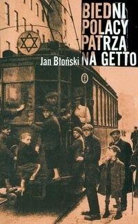 Okładka książki Biedni Polacy patrzą na Getto