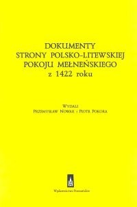 Okładka książki Dokumenty strony polsko - litewskiej pokoju mełneńskiego z 1422 roku