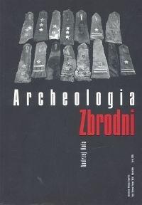 Okładka książki Archeologia zbrodni. Oficerowie polscy na cmentarzu ofiar NKWD w Charkowie
