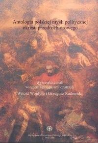 Okładka książki Antologia polskiej myśli politycznej okresu przedrozbiorowego
