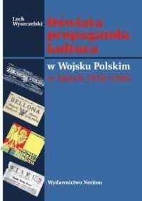 Okładka książki Oświata propaganda kultura w Wojsku Polskim w latach 1918 - 1945