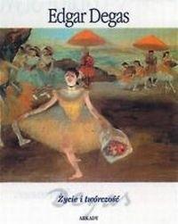 Okładka książki Edgar Degas. Życie i twórczość