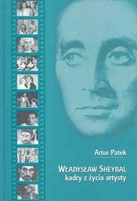 Okładka książki Władysław Sheybal. Kadry z życia
