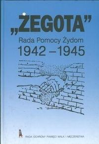 Okładka książki Żegota. Rada pomocy Żydom