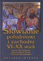 Okładka książki Słowianie południowi i zachodni VI-XX wiek