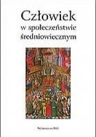 Człowiek w społeczeństwie średniowiecznym